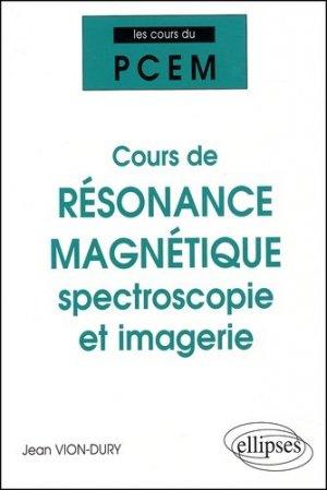 Cours de résonance magnétique spectroscopie et imagerie - ellipses - 9782729811396