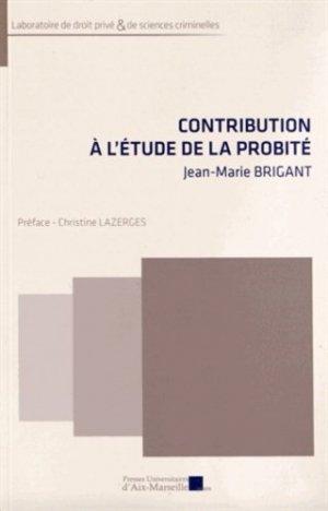 Contribution à l'étude de la probité - presses universitaires d'aix-marseille - 9782731408355 -