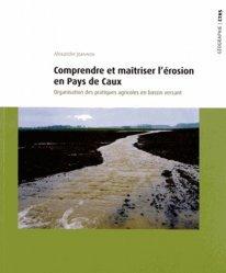Comprendre et maîtriser l'érosion en Pays de Caux - cths - 9782735507825
