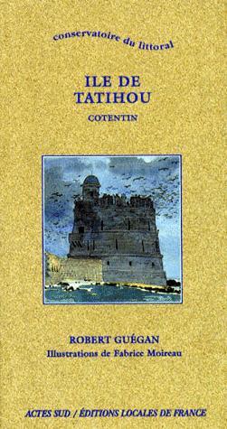 Conservatoire du littoral - Ile de Tatihou, Cotentin - actes sud - 9782742712557 -