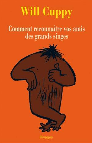 Comment reconnaître vos amis des grands singes - rivages - 9782743617417 -