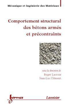 Comportement structural des bétons armés et précontraints - hermès / lavoisier - 9782746204188 -