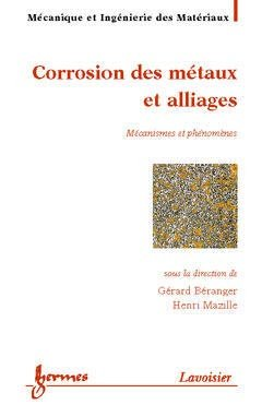 Corrosion des métaux et alliages - hermès / lavoisier - 9782746204669 -