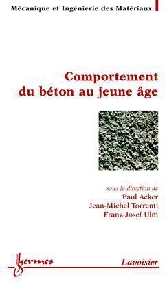 Comportement du béton au jeune âge - hermès / lavoisier - 9782746209855 -