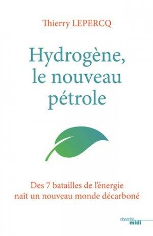 Comment l'hydrogène va détrôner le pétrole - le cherche midi - 9782749158877 -