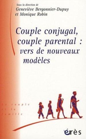 Couple conjugal, couple parental : vers de nouveaux modèles - Erès - 9782749208060 -