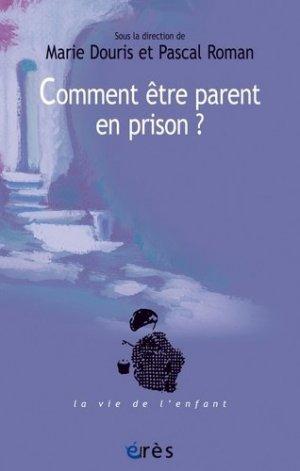 Comment être parent en prison ? - erès - 9782749265834 -