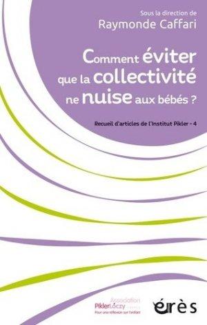 Comment éviter que la collectivité ne nuise aux bébés ? - erès - 9782749265865 -