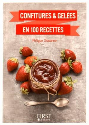 Confitures & gelées en 100 recettes - Editions First - 9782754084536 -