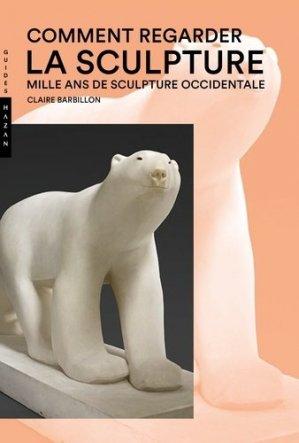 Comment regarder la sculpture - hazan - 9782754109826 -