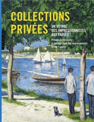 Collections privées. Un voyage des impressionnistes aux fauves, Edition bilingue français-anglais - Hazan - 9782754114813 -