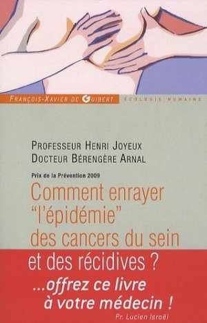 Comment enrayer 'l'épidémie' des cancers du sein et des récidives ? - francois-xavier de guibert - 9782755403589 -