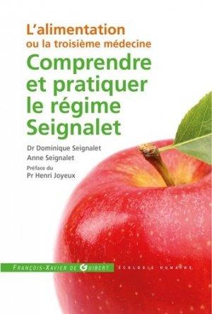 Comprendre et pratiquer le régime Seignalet - francois-xavier de guibert - 9782755405637 -