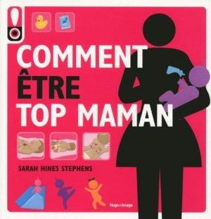 Comment être top maman - hugo image - 9782755623581 -