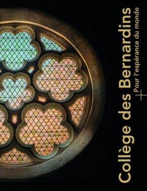 Collège des Bernardins. Pour l'espérance du monde - Editions du Patrimoine Centre des monuments nationaux - 9782757706091 -