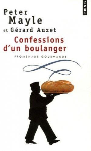 Confessions d'un boulanger. Les secrets de fabrication du pain : astuces et recettes - Points - 9782757800782 -