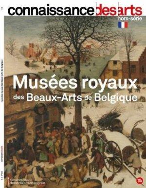 Connaissance des Arts Hors-série N°  : Musées royaux des beaux arts de Belgique - Connaissance des Arts - 9782758009566 -