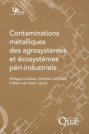Contaminations métalliques des agrosystèmes et écosystèmes péri-industriels - quae  - 9782759202751 -
