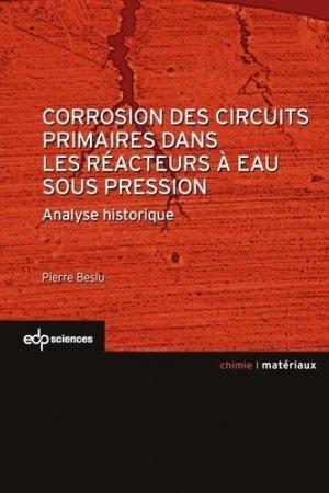 Corrosion des circuits primaires dans les réacteurs à eau sous pression - EDP Sciences - 9782759810840 -