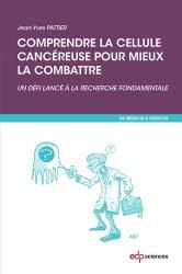 Comprendre la cellule cancéreuse pour mieux la combattre - edp sciences - 9782759817580