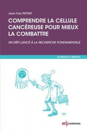 Comprendre la cellule cancéreuse pour mieux la combattre - edp sciences - 9782759817580 -