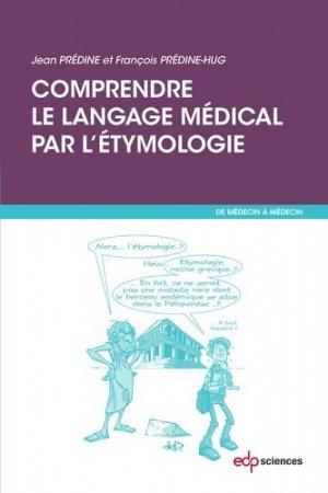 Comprendre le langage médical par l'étymologie - edp sciences - 9782759819386