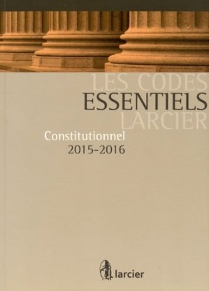 Constitutionnel. Edition 2015-2016 - Larcier - 9782804481360 -