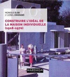 Construire l'ideal de la maison individuelle (1918-1970) - mardaga - 9782804706524 -