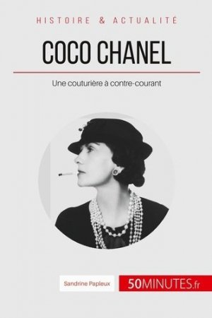 Coco Chanel, une couturière à contre-courant.