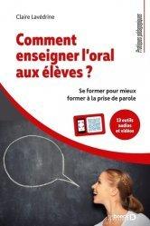 Comment enseigner l'oral aux élèves ? - De Boeck supérieur - 9782807332690 -