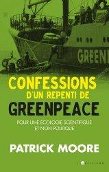 Confessions d'un repenti de Greenpeace. Pour une écologie scientifique et humaine - toucan (éditions du) - 9782810009138 -