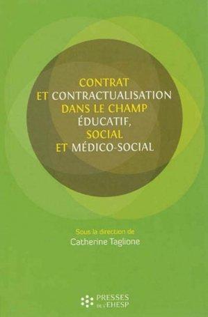 Contrat et contractualisation dans le champ éducatif, social et médico-social - presses de l'ehesp - 9782810901166 -