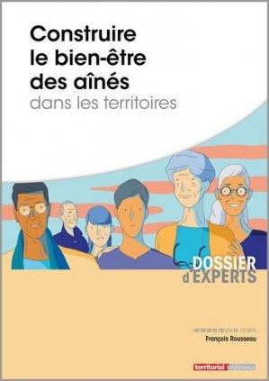 Construire le bien-être des aînés dans les territoires - territorial - 9782818614983 -