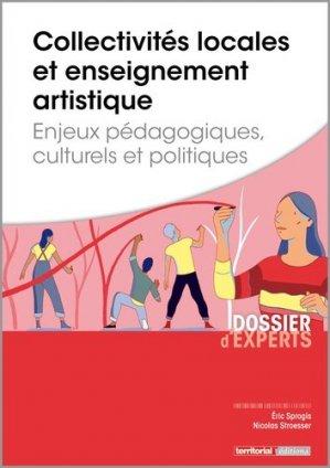Collectivités locales et enseignement artistique. Enjeux pédagogiques, culturels et politiques - territorial - 9782818615614 -