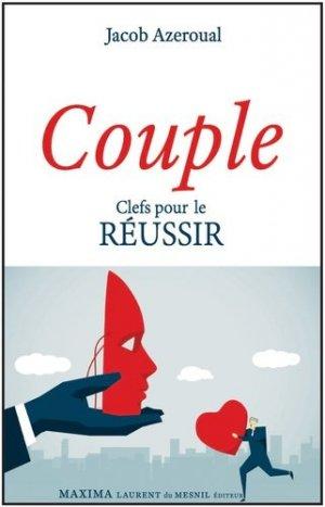Couple. Clefs pour le réussir - Maxima Laurent du Mesnil éditeur - 9782840018957 -