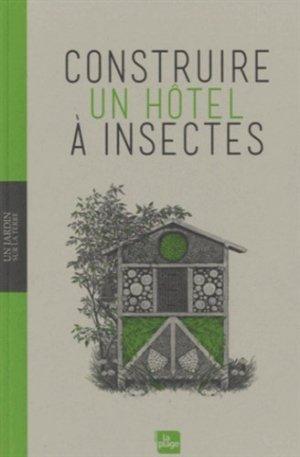 Construire un hôtel à insectes - la plage - 9782842213329 -