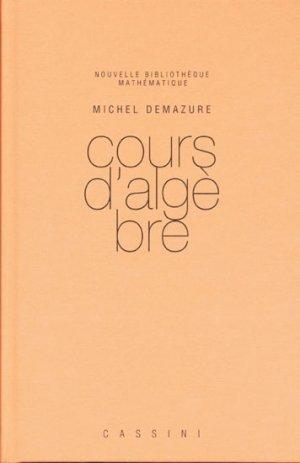 Cours d'algèbre  - cassini - 9782842251277 -
