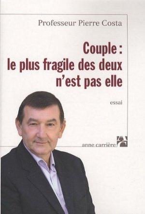 Couple : le plus fragile des deux n'est pas elle - Editions Anne Carrière - 9782843375330 -