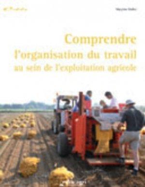 Comprendre l'organisation du travail au sein de l'exploitation agricole - Educagri - 9782844447043 -