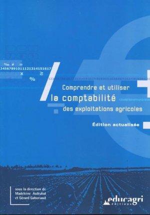 Comprendre et utiliser la comptabilité des exploitations agricoles - educagri - 9782844447685 -