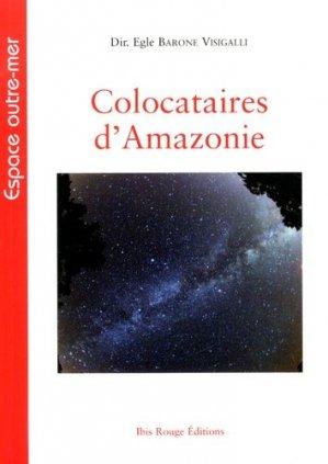 Colocataires d'Amazonie - Ibis Rouge - 9782844504432 -