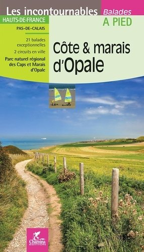 Côte & marais d'Opale - Chamina - 9782844664693 -