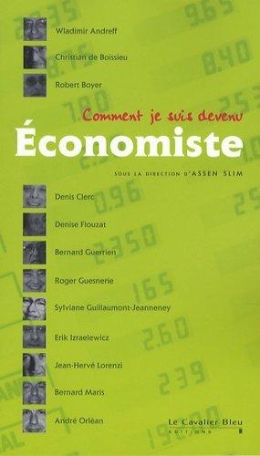 Comment je suis devenu Economiste - le cavalier bleu - 9782846701808 -