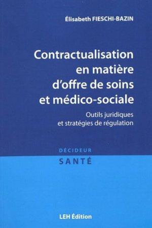 Contractualisation en matière d'offre de soins et médico-sociale - les etudes hospitalieres - leh édition - 9782848746821 -