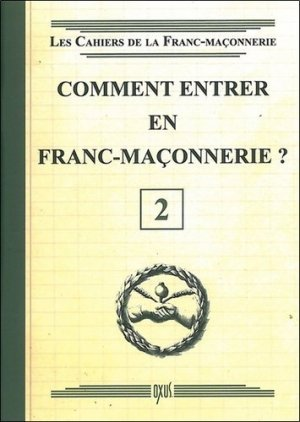 Comment entrer en franc-maçonnerie ? -  oxus editions - 9782848981413 -