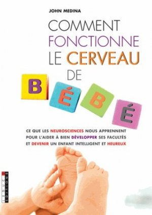 Comment fonctionne le cerveau de bébé - leduc - 9782848995021 -