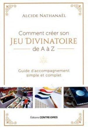 Comment créer son jeu divinatoire de A à Z - contre dires - 9782849336250 -
