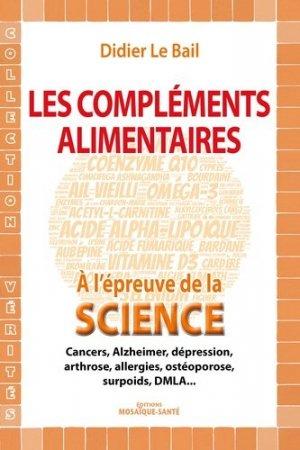 Compléments alimentaires : leur efficacité à l'épreuve de la science - mosaique sante - 9782849391402 -