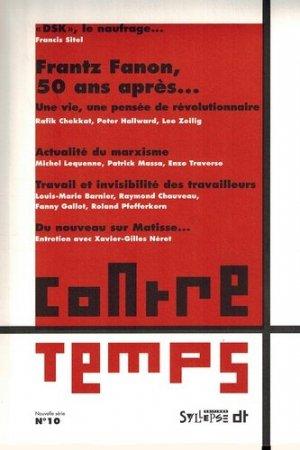 ContreTemps N° 10, juin 2011 : Frantz Fanon, 50 ans après... - syllepse - 9782849503065 -