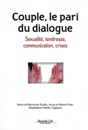 Couple, le pari du dialogue. Sexualité, tendresse, communication, crises - Nouvelle Cité - 9782853136594 -